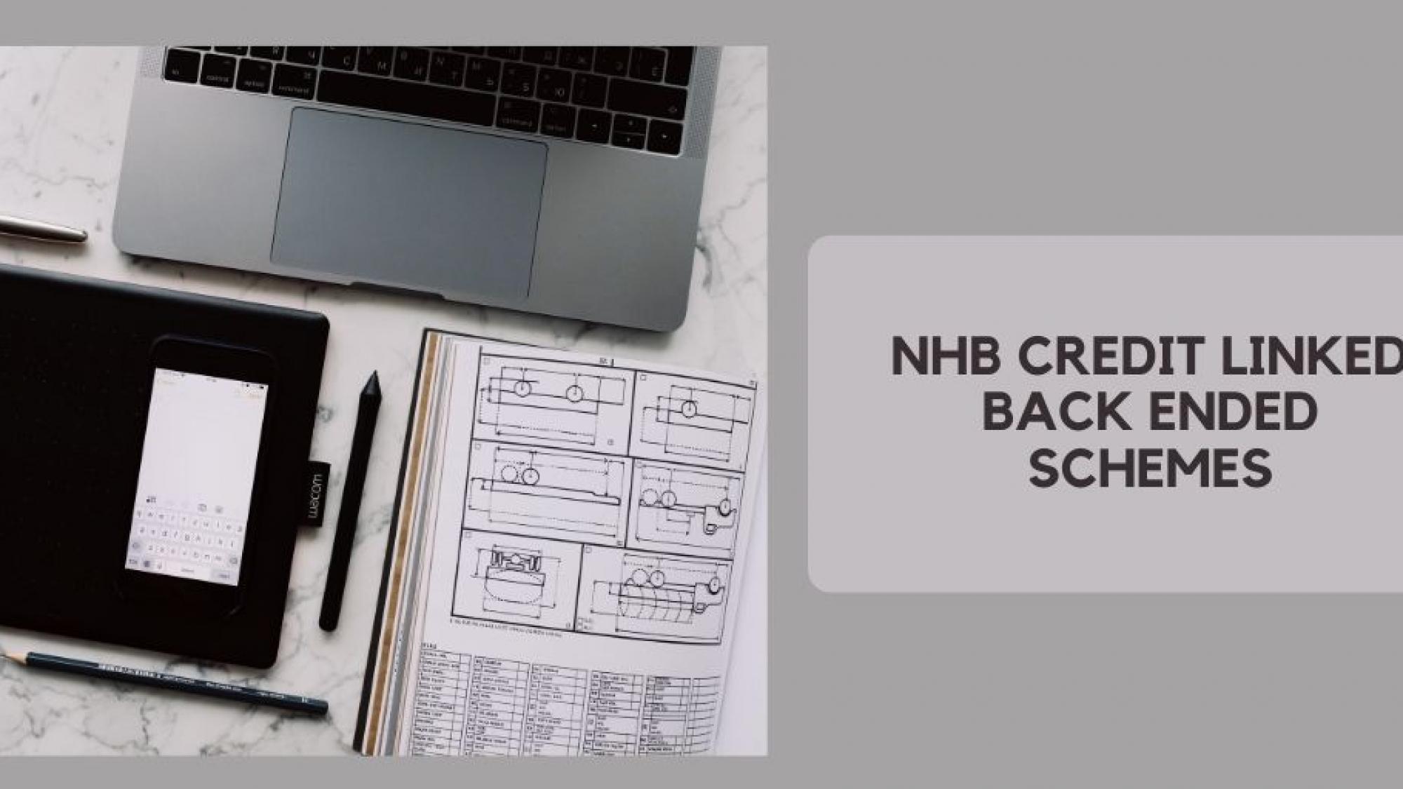 NHB Credit Linked Back ended Schemes
